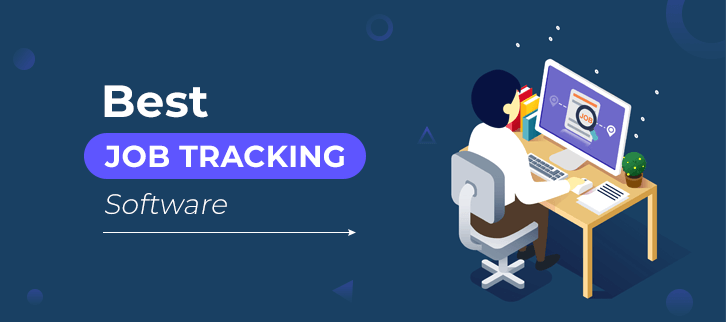 5 Best Job Tracking Software 2019 | Manage Team Efficiently