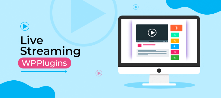 10 Best Live Streaming WordPress Plugins