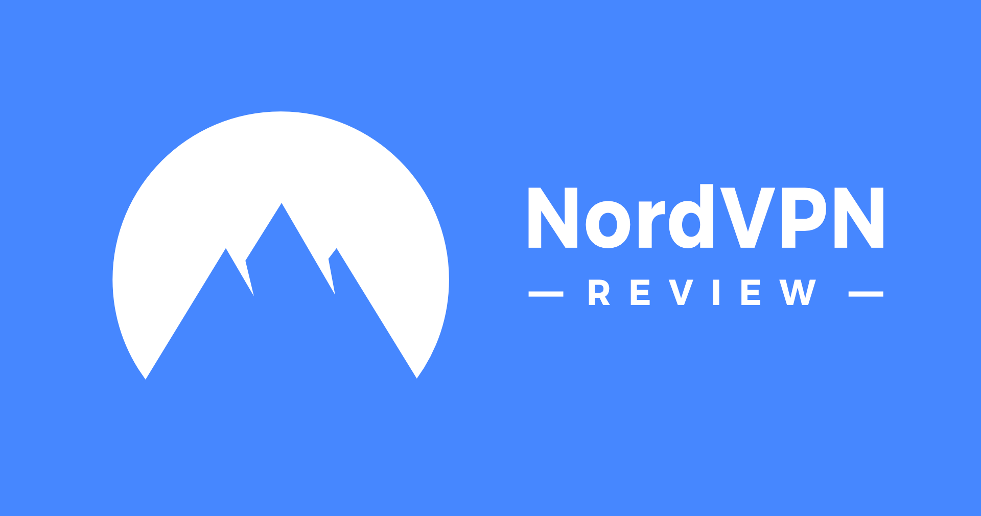 NordVPN Review: What's True & What's Hype?