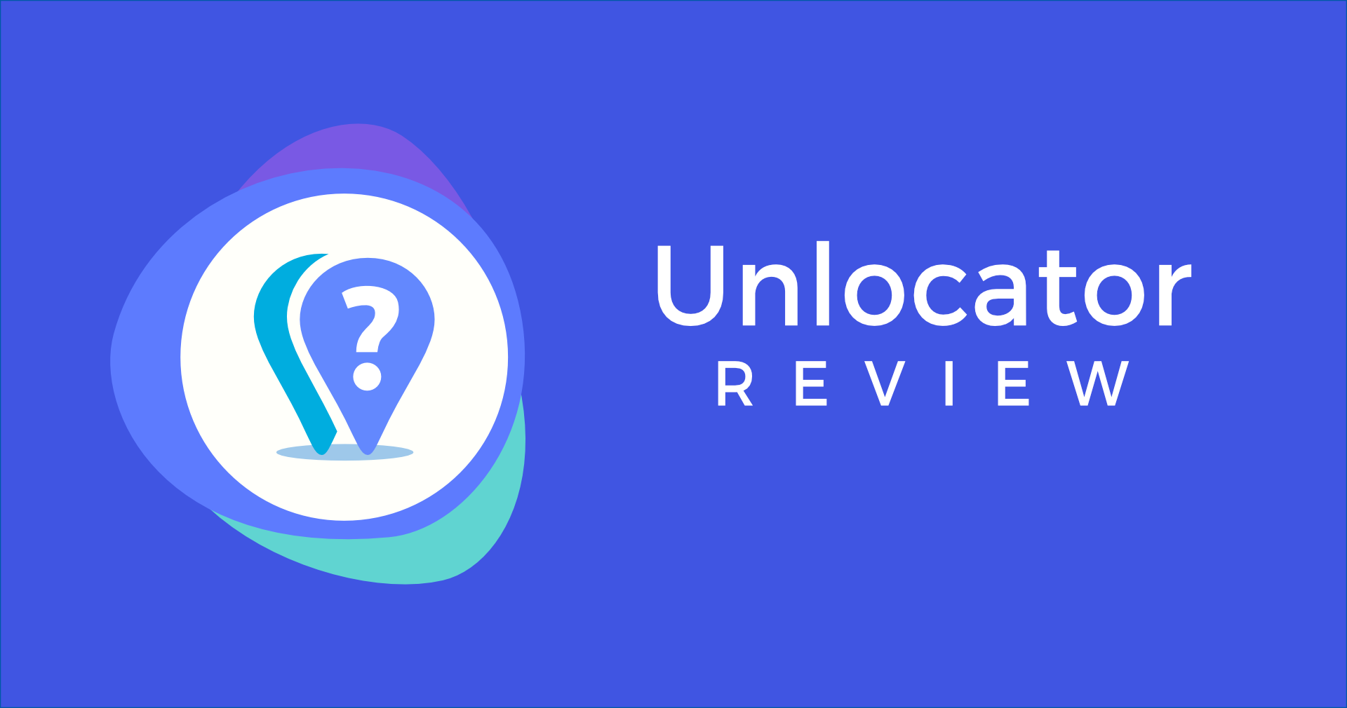 What is Unlocator & Is It Safe For Streaming Content?