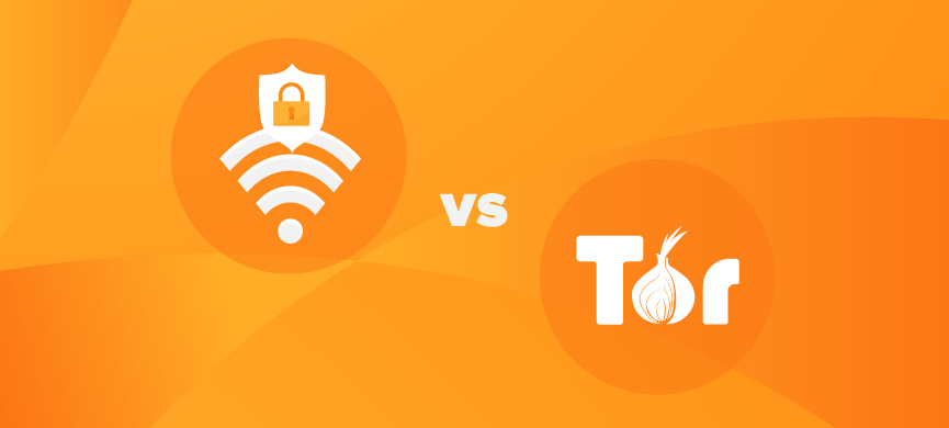 VPN vs. Tor: Everything You Need to Know