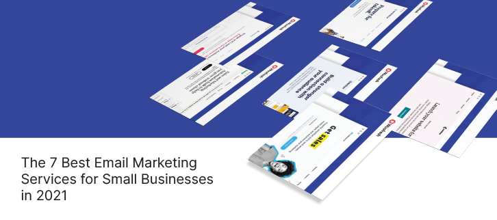 The 7 Best Email Marketing Services for Small Businesses in 2021