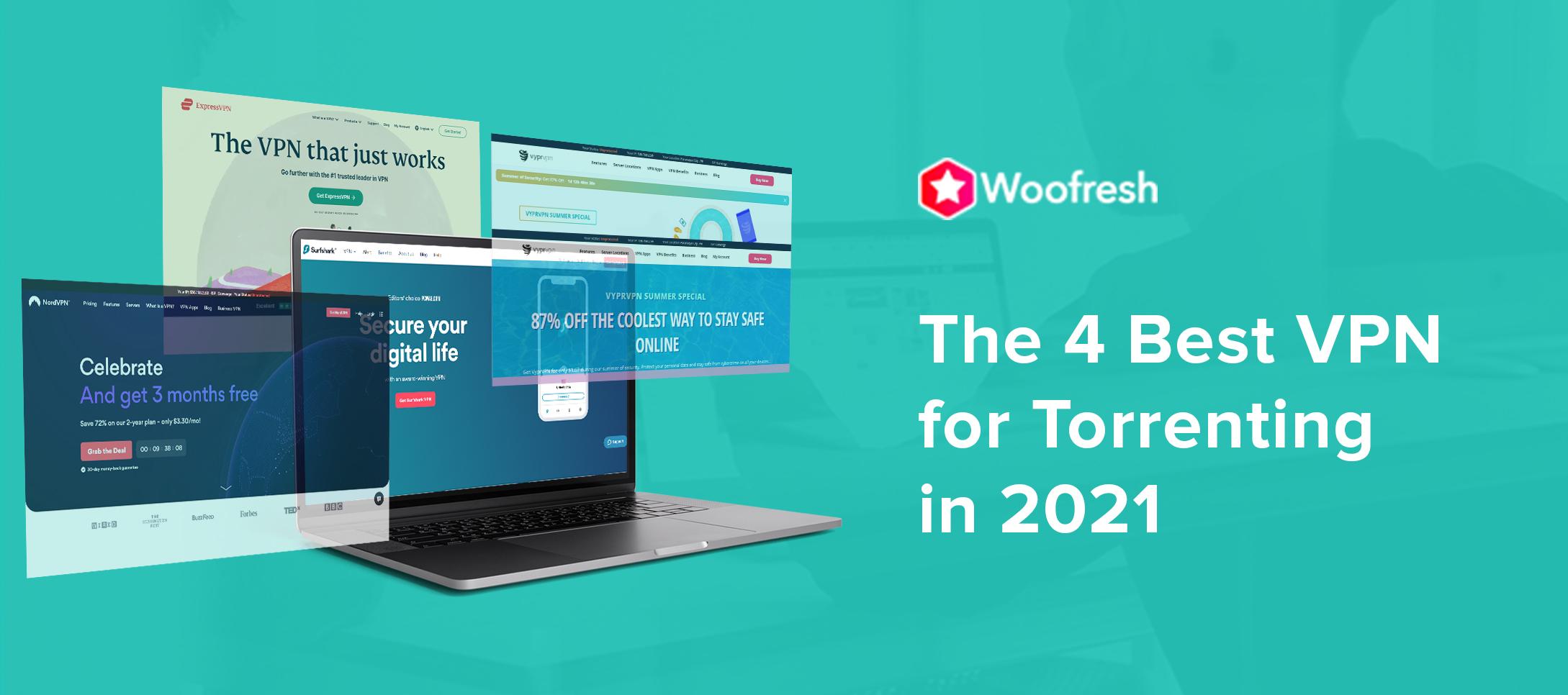 The 4 Best VPN for Torrenting in 2021