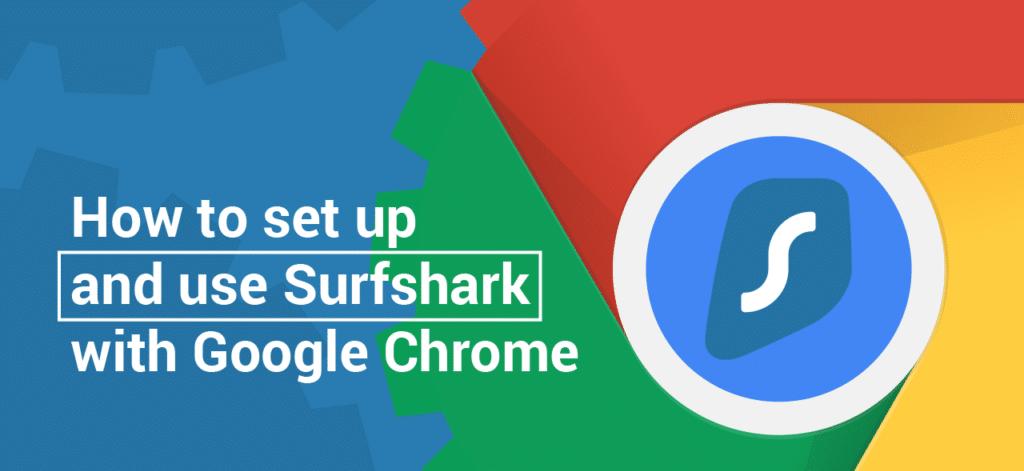 Surfshark-For-Chrome - How-To-Setup-Surfshark